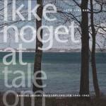 """Sofie Lene Baks bog """"Ikke noget at tale om"""" var nomineret som årets historiske bog i 2010"""