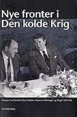 """Festskrift til historikeren Poul Villaume.:""""Nye fronter i den kolde krig"""", redigeret af Carsten Due-Nielsen, Rasmus Mariager og Regin Schmidt, Gyldendal 2010."""